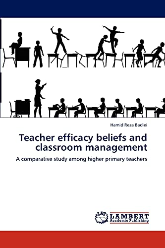 9783845412481: Teacher efficacy beliefs and classroom management: A comparative study among higher primary teachers