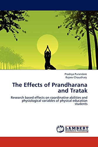9783845413242: The Effects of Prandharana and Tratak: Research based effects on coordinative abilities and physiological variables of physical education students