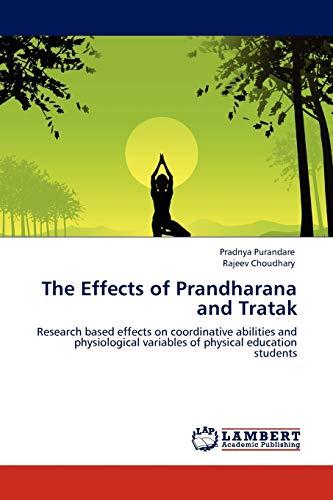The Effects of Prandharana and Tratak: Rajeev Choudhary