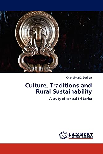 Culture, Traditions and Rural Sustainability: A study of central Sri Lanka: Chandima D. Daskon
