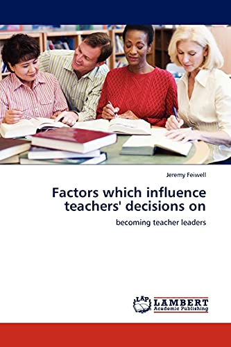 9783845414355: Factors which influence teachers' decisions on: becoming teacher leaders