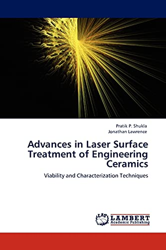 Advances in Laser Surface Treatment of Engineering Ceramics: Jonathan Lawrence