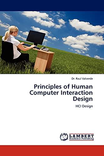 Principles of Human Computer Interaction Design: Dr. Raul Valverde