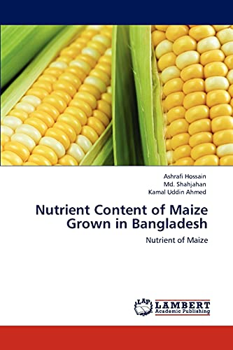Nutrient Content of Maize Grown in Bangladesh: Ashrafi Hossain, Md.