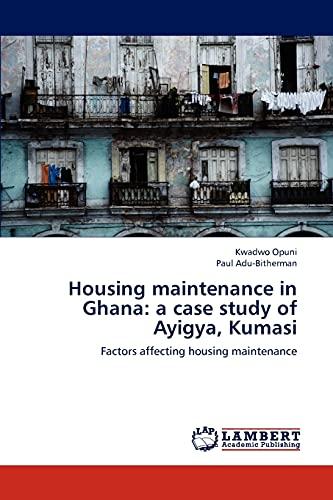 Housing Maintenance in Ghana: Opuni Kwadwo (author),