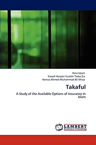 Takaful: A Study of the Available Options: Hina Uqaili, Sarosh