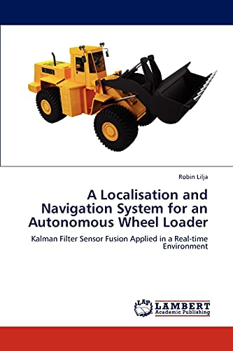 A Localisation and Navigation System for an Autonomous Wheel Loader: Robin Lilja