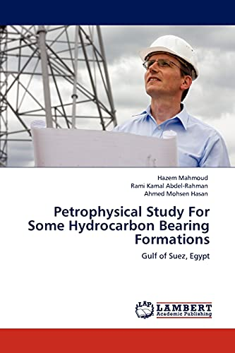9783845417431: Petrophysical Study For Some Hydrocarbon Bearing Formations: Gulf of Suez, Egypt