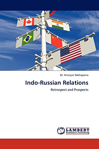 Indo-Russian Relations: Retrospect and Prospects: Dr. Niranjan Mohapatra