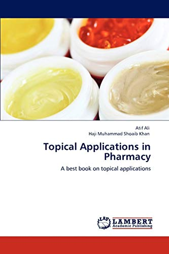 Topical Applications in Pharmacy: Atif Ali