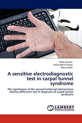 9783845418070: A sensitive electrodiagnostic test in carpal tunnel syndrome: The signifcance of the second lumbrical-interosseous latency difference test in diagnosis of carpal tunnel syndrome