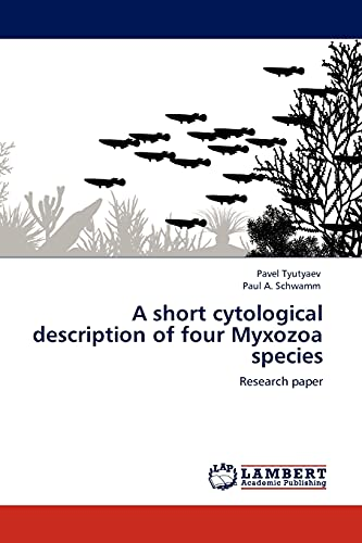 9783845418407: A short cytological description of four Myxozoa species: Research paper
