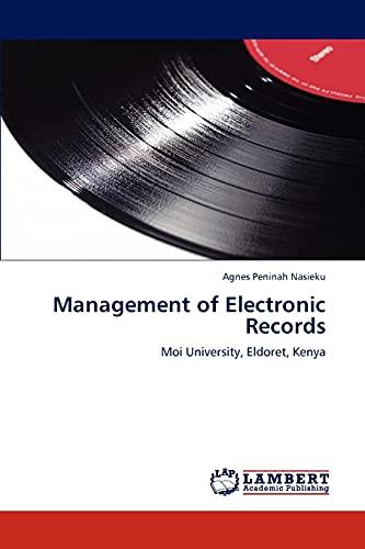 Management of Electronic Records: Moi University, Eldoret,: Nasieku, Agnes Peninah