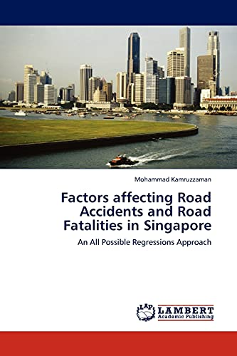 Factors Affecting Road Accidents and Road Fatalities in Singapore: Mohammad Kamruzzaman