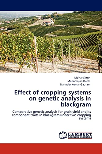 Effect of Cropping Systems on Genetic Analysis in Blackgram: Manoranjan Dutta