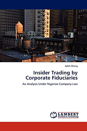 Insider Trading by Corporate Fiduciaries (Paperback): ADEFI OLONG