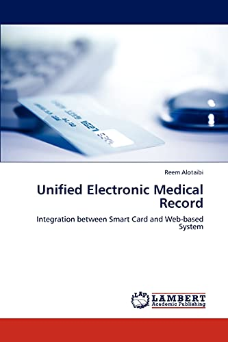 9783845423357: Unified Electronic Medical Record: Integration between Smart Card and Web-based System