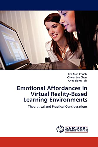 Emotional Affordances in Virtual Reality-Based Learning Environments: Chuah, Kee Man;