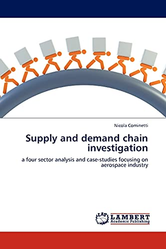 9783845423784: Supply and demand chain investigation: a four sector analysis and case-studies focusing on aerospace industry