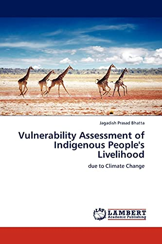 9783845424019: Vulnerability Assessment of Indigenous People's Livelihood: due to Climate Change