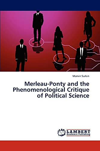 9783845424576: Merleau-Ponty and the Phenomenological Critique of Political Science