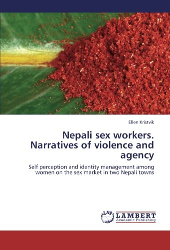 9783845429175: Nepali sex workers. Narratives of violence and agency: Self perception and identity management among women on the sex market in two Nepali towns