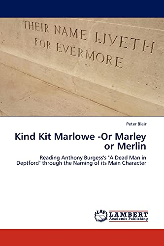9783845429212: Kind Kit Marlowe -Or Marley or Merlin: Reading Anthony Burgess's