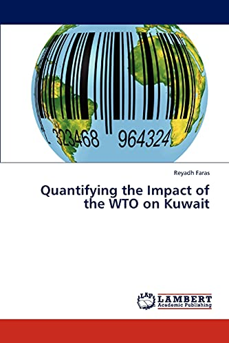 Quantifying the Impact of the WTO on Kuwait: Reyadh Faras