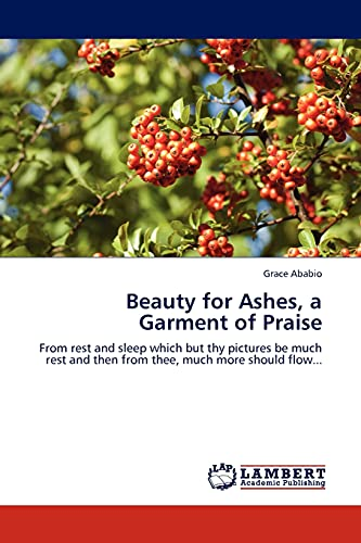 Beauty for Ashes, a Garment of Praise: Grace Ababio