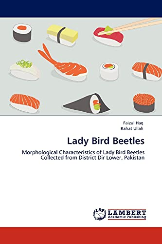 9783845430140: Lady Bird Beetles: Morphological Characteristics of Lady Bird Beetles Collected from District Dir Lower, Pakistan