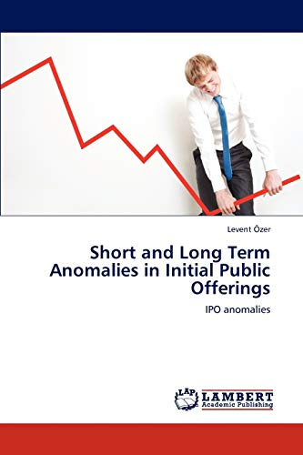 9783845430584: Short and Long Term Anomalies in Initial Public Offerings: IPO anomalies