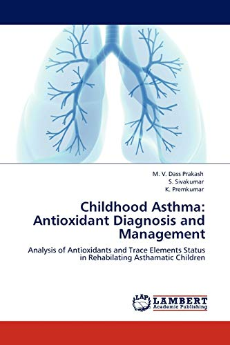 Childhood Asthma: Antioxidant Diagnosis and Management: Analysis of Antioxidants and Trace Elements...