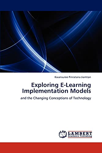 Exploring E-Learning Implementation Models: Kwansuree Pinratana Jiamton