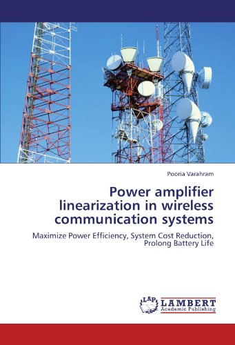 Power amplifier linearization in wireless communication systems: Pooria Varahram