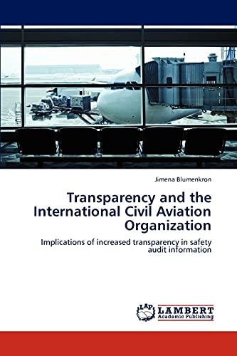 9783845433028: Transparency and the International Civil Aviation Organization
