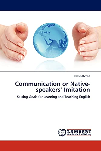 Communication or Native-speakers' Imitation: Setting Goals for: Khalil Ahmad