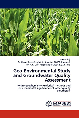 9783845433868: Geo-Environmental Study and Groundwater Quality Assessment: Hydro-geochemistry,Analytical methods and environmental significance of water quality parameters