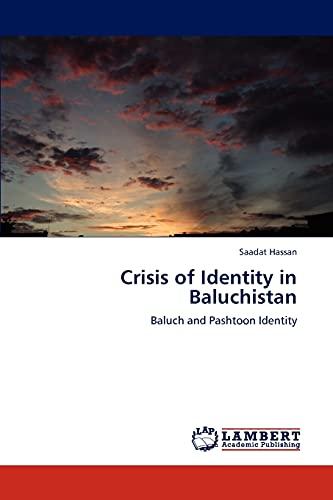 Crisis of Identity in Baluchistan: Saadat Hassan