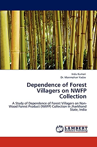 Dependence of Forest Villagers on Nwfp Collection: Indu Kumari