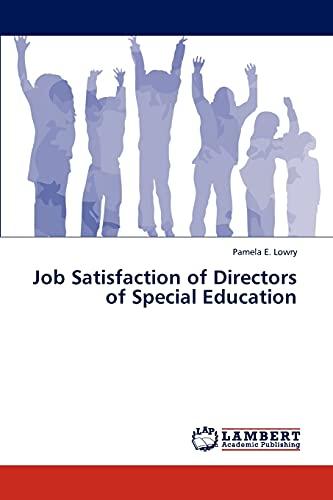 Job Satisfaction of Directors of Special Education: Pamela E. Lowry