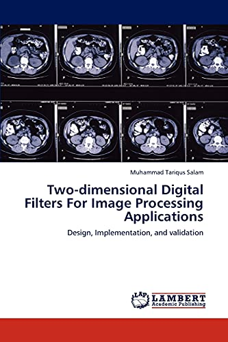 Two-Dimensional Digital Filters for Image Processing Applications: Muhammad Tariqus Salam