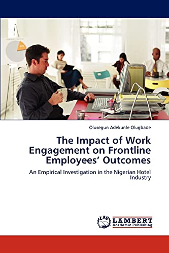 The Impact of Work Engagement on Frontline Employees' Outcomes: An Empirical Investigation in ...