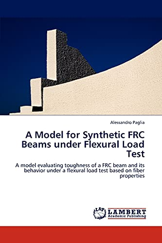 A Model for Synthetic Frc Beams Under Flexural Load Test: Alessandro Paglia