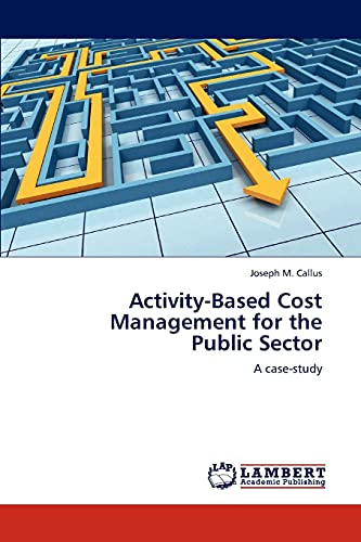 9783845436944: Activity-Based Cost Management for the Public Sector: A case-study