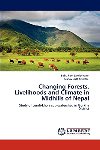 Changing Forests, Livelihoods and Climate in Midhills of Nepal: Babu Ram Lamichhane