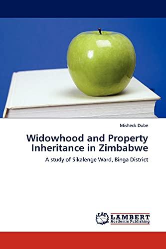 9783845437200: Widowhood and Property Inheritance in Zimbabwe: A study of Sikalenge Ward, Binga District