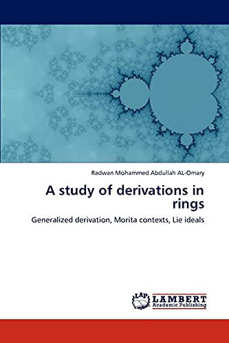 A Study of Derivations in Rings: Radwan Mohammed Abdullah AL-Omary