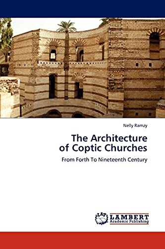 9783845437743: The Architecture of Coptic Churches: From Forth To Nineteenth Century
