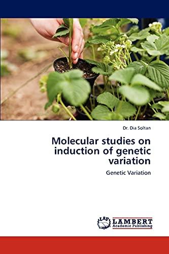 Molecular studies on induction of genetic variation: Dr. Dia Soltan