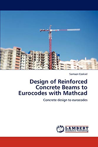 9783845438108: Design of Reinforced Concrete Beams to Eurocodes with Mathcad: Concrete design to eurocodes